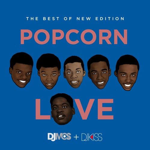 Popcorn Love (The Best of New Edition Mix)