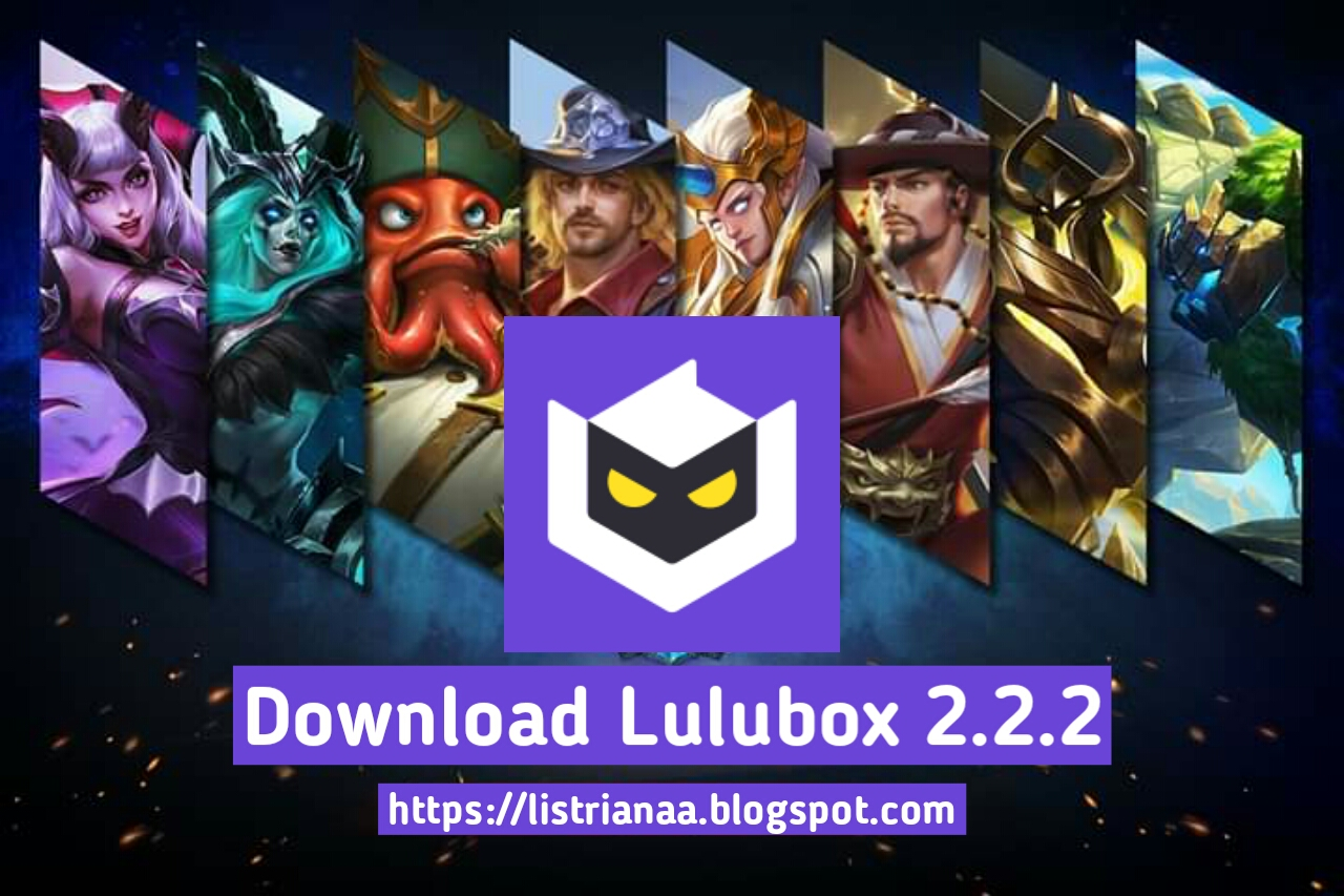 Download Lulubox 2.2.2 Patch Vale Fix Bug Free Skin For Mobile Legends 2