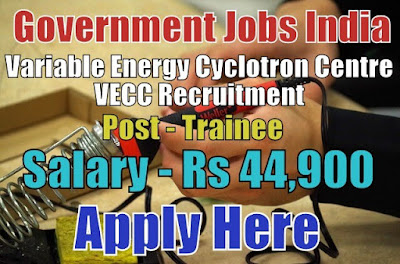 Variable Energy Cyclotron Centre VECC Recruitment 2017