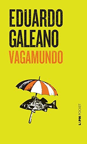 Vagamundo - Eduardo Galeano