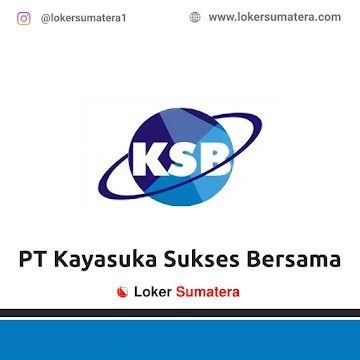 Lowongan Kerja Padang, Kayasuka Cell Juni 2021