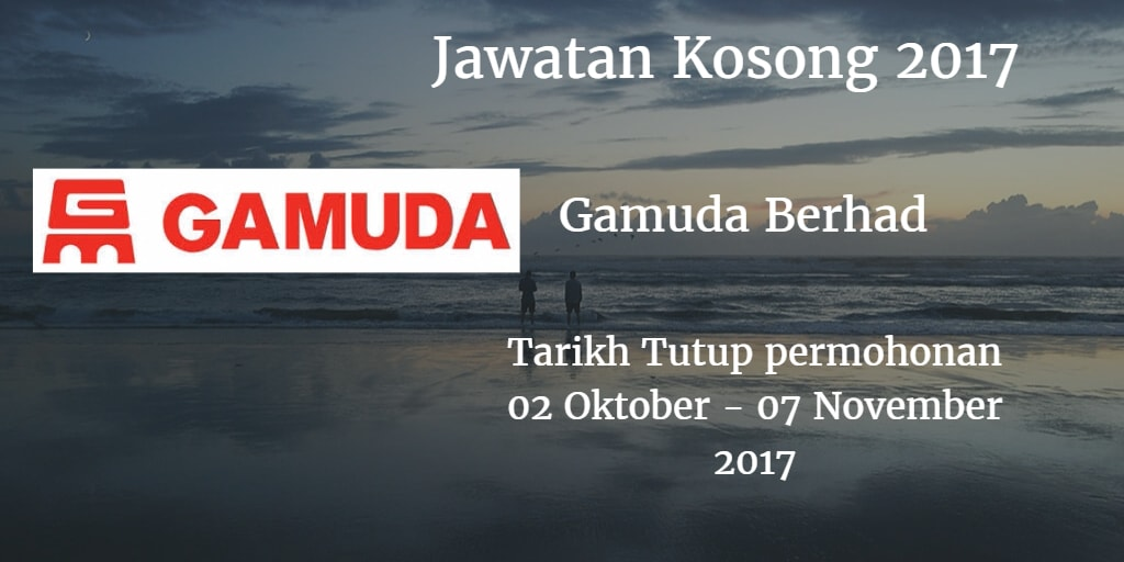 Jawatan Kosong Gamuda Berhad 02 Oktober - 07 November 2017