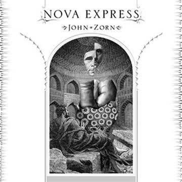 John Zorn -  Nova Express
