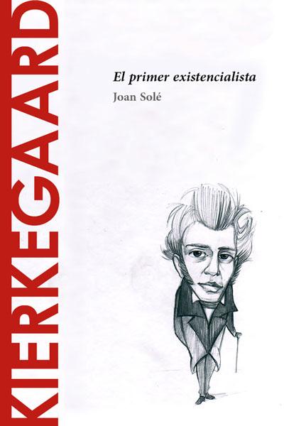 Kierkegaard: El primer existencialista – Joan Solé