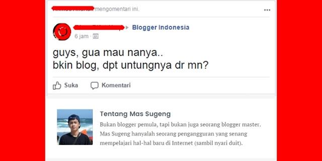 Mas Sugeng Menjawab: 'guys, gua mau nanya.. bkin blog, dpt untungnya dr mn?'
