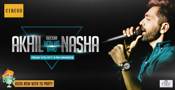 CIRCUS Presents AKHIL SACHDEVA performing live with his band NASHA