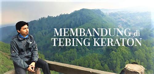 Membandung dan Tiket Masuk Wisata Tebing Keraton Bandung 2017