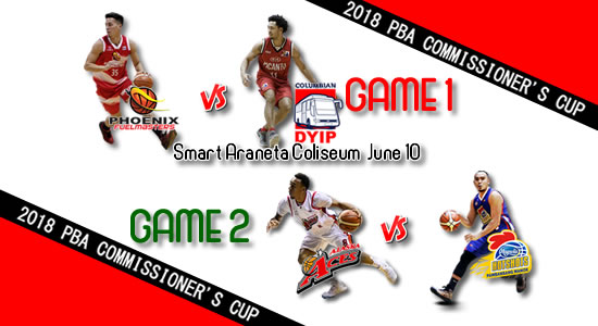 List of PBA Games: June 10 at Smart Araneta Coliseum 2018 PBA Commissioner's Cup