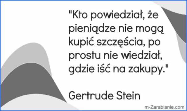Gertrude Stein, cytaty o pieniądzach.