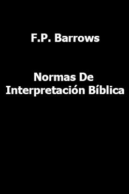 F.P. Barrows-Normas De Interpretación Bíblica-