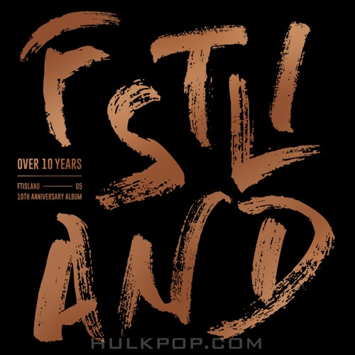 FTISLAND – FTISLAND 10th Anniversary Album `OVER 10 YEARS` (FLAC + ITUNES PLUS AAC M4A)