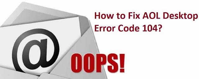 AOL Desktop Error 104
