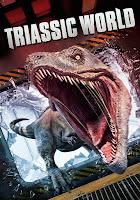 Film Triassic World (2018) Full Movie