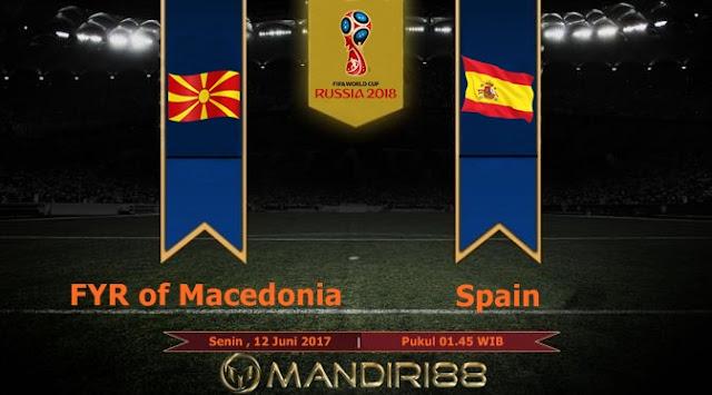 Prediksi Bola : FYR of Macedonia Vs Spain , Senin 12 Juni 2017 Pukul 01.45 WIB