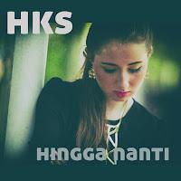 Lirik Lagu HKS Hingga Nanti