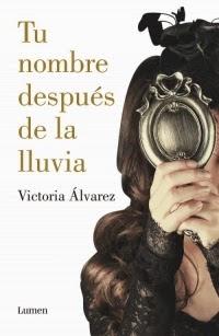 Reseña: Tu nombre después de la lluvia, de Victoria Álvarez