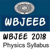 Wbjee 2018 Physics Syllabus