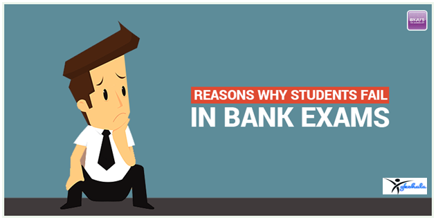 Why Students Fail in Bank Exams