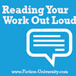 The Benefits of Reading Your Work Out Loud