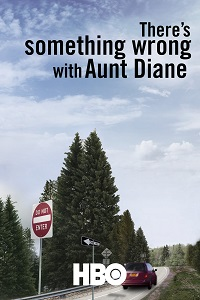 Watch There's Something Wrong with Aunt Diane Online Free in HD