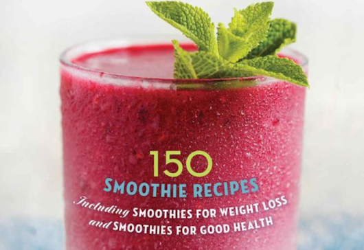 150 Smoothie Recipes For Weight Loss and Good Health