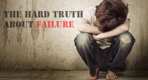 Failure-hard-truth-never-give-up