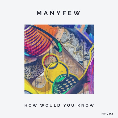 ManyFew Drop Feel-Good Anthem 'How Would You Know'