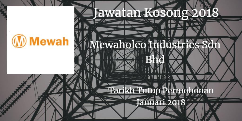 Jawatan Kosong MEWAHOLEO INDUSTRIES SDN BHD Januari 2018