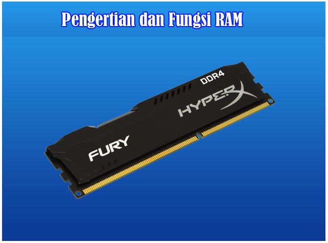 Pengertian RAM, Fungsi RAM dan Cara Kerja RAM (Random Access Memory)