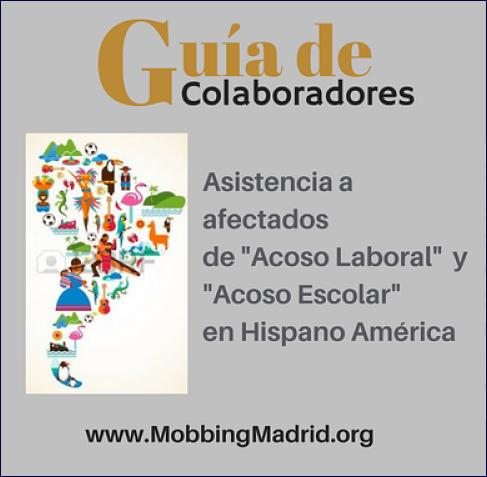 MobbingMadrid Asistencia a afectados de Acoso Laboral y Acoso Escolar en Hispano América