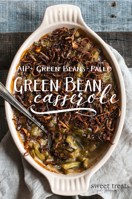 Green Bean Casserole (Paleo, AIP + Green Beans, Nut-free, Whole30)