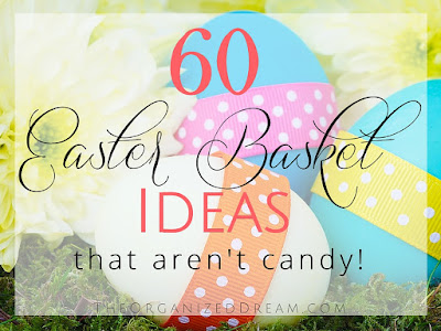 The Organized Dream: 60 Easter Basket Ideas That Aren't Candy