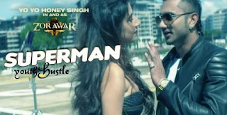 Superman Videos by Yo Yo Honey Singh Zorawar