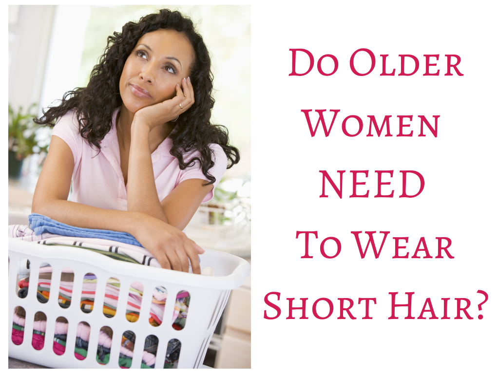 Do Older Women Need To Wear Short Hair?  Seriously Natural
