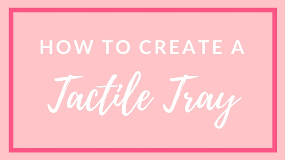 How to create a Tactile Tray
