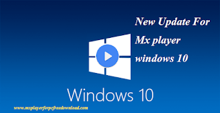 Mx player support Windows 8.1& 10