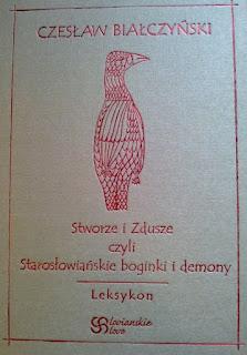 Stworze i zdusze czyli starosłowiańskie boginki i demony - Czesław Białczyński