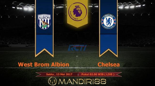 Prediksi Bola : West Bromwich Albion Vs Chelsea , Sabtu 13 Mei 2017 Pukul 02.00 WIB @ RCTI