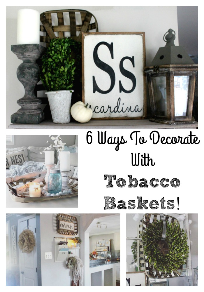 6 ways to decorate with tobacco baskets