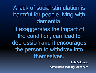 Socialization is good for people living with Alzheimer's and their caregiver.