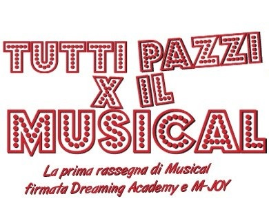 Tutti pazzi per il musical, la rassegna estiva della Dreaming Academy, dal 16 giugno al 12 luglio 2016 ad Abano Terme, Padova
