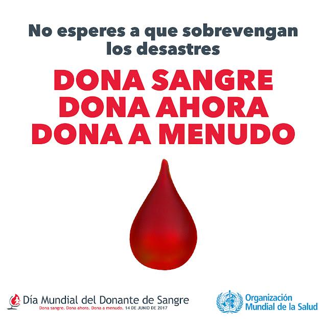 Dona sangre. Dona ahora. Dona a menudo. Día Mundial del Donante de Sangre 2017.