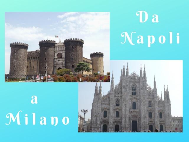 Come andare da Napoli a Milano. Maschio Angioino e Duomo di Milano