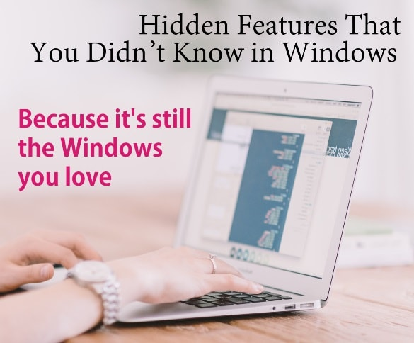 Hidden Features That You Didn't Know in Windows