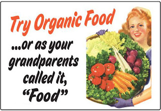 "Try organic food, or as your grandparents called it, ""food"". Funny ironic picture about health food stores and organic shops"