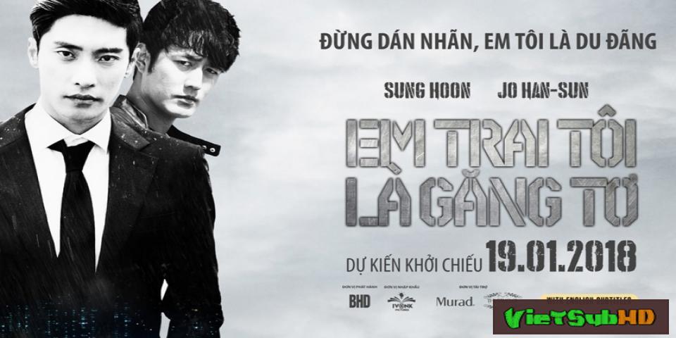 Phim Em Trai Tôi Là Găng Tơ VietSub HD   Brothers in Heaven  / Come Back to Busan Port 2017