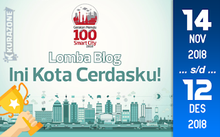Kompetisi Blog - Ini Kota Cerdasku Smart City 2018 Berhadiah Total Uang Tunai 10 Juta Rupiah