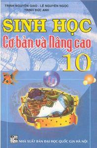 Sinh Học Cơ Bản Và Nâng Cao 10 - Trịnh Nguyên Giao