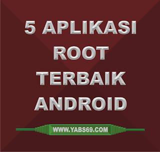 5 Aplikasi Root Tebaik Smartphone Android Tanpa PC-YABS69
