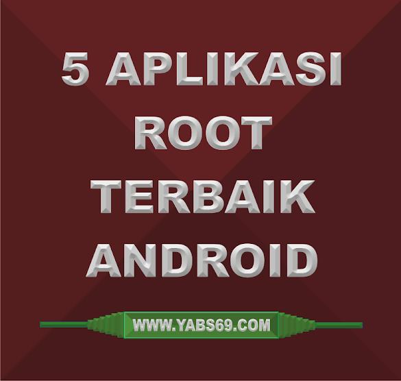 5 Aplikasi Root Tebaik Smartphone Android Tanpa PC